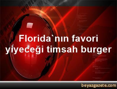 Florida'nın favori yiyeceği timsah burger