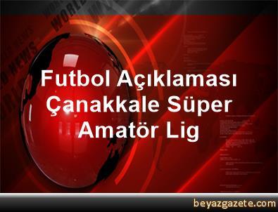 Futbol Açıklaması Çanakkale Süper Amatör Lig