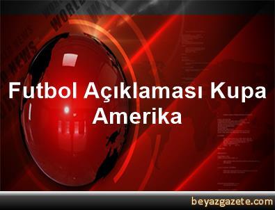 Futbol Açıklaması Kupa Amerika