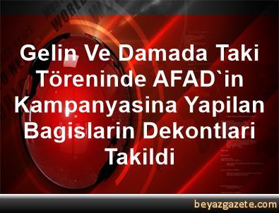 Gelin Ve Damada Taki Töreninde AFAD'in Kampanyasina Yapilan Bagislarin Dekontlari Takildi