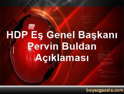 HDP Eş Genel Başkanı Pervin Buldan Açıklaması