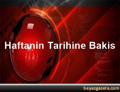 Haftanin Tarihine Bakis
