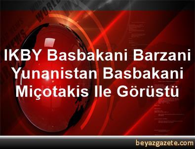 IKBY Basbakani Barzani, Yunanistan Basbakani Miçotakis Ile Görüstü