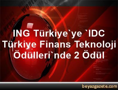 ING Türkiye'ye 'IDC Türkiye Finans Teknoloji Ödülleri'nde 2 Ödül