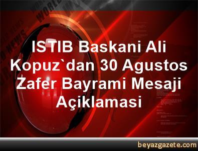 ISTIB Baskani Ali Kopuz'dan 30 Agustos Zafer Bayrami Mesaji Açiklamasi