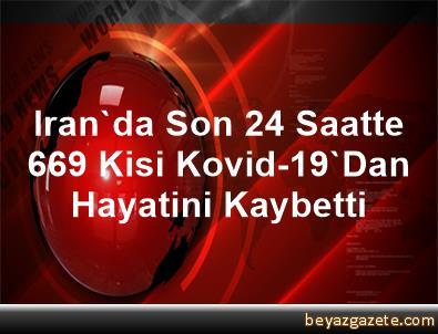 Iran'da Son 24 Saatte 669 Kisi Kovid-19'Dan Hayatini Kaybetti