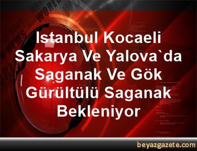 Istanbul, Kocaeli, Sakarya Ve Yalova'da Saganak Ve Gök Gürültülü Saganak Bekleniyor