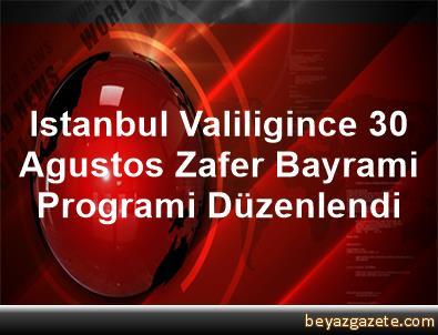 Istanbul Valiligince 30 Agustos Zafer Bayrami Programi Düzenlendi