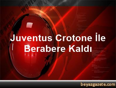 Juventus, Crotone İle Berabere Kaldı