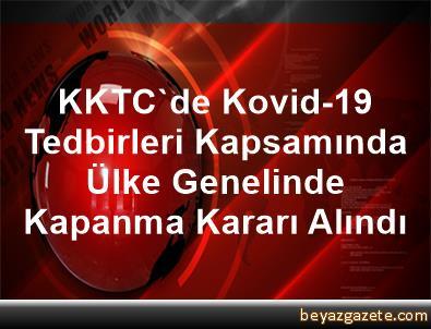 KKTC'de Kovid-19 Tedbirleri Kapsamında Ülke Genelinde Kapanma Kararı Alındı