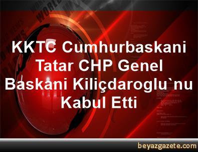 KKTC Cumhurbaskani Tatar, CHP Genel Baskani Kiliçdaroglu'nu Kabul Etti