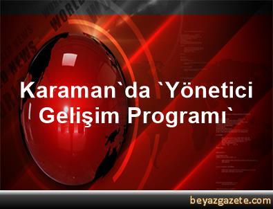 Karaman'da 'Yönetici Gelişim Programı'