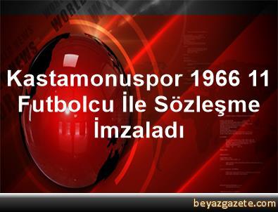 Kastamonuspor 1966, 11 Futbolcu İle Sözleşme İmzaladı