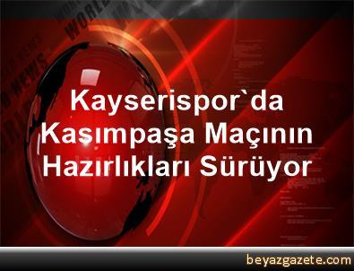 Kayserispor'da Kasımpaşa Maçının Hazırlıkları Sürüyor