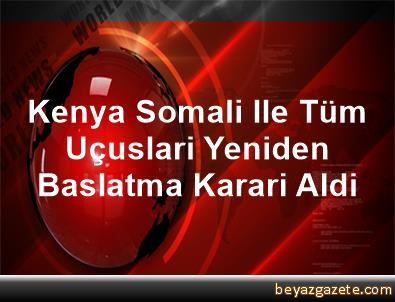 Kenya, Somali Ile Tüm Uçuslari Yeniden Baslatma Karari Aldi