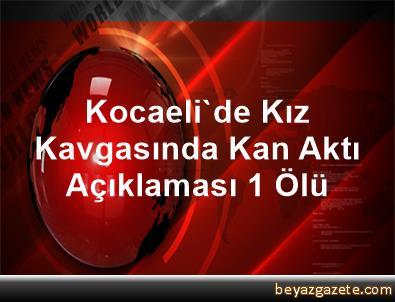 Kocaeli'de Kız Kavgasında Kan Aktı Açıklaması 1 Ölü