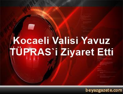 Kocaeli Valisi Yavuz, TÜPRAS'i Ziyaret Etti