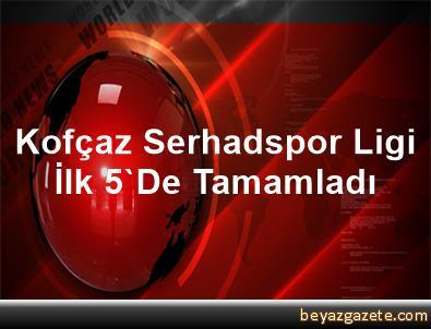 Kofçaz Serhadspor Ligi İlk 5'De Tamamladı