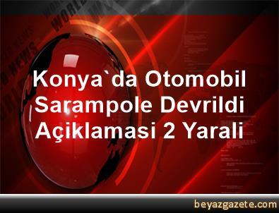 Konya'da Otomobil Sarampole Devrildi Açiklamasi 2 Yarali