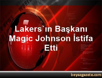 Lakers'ın Başkanı Magic Johnson İstifa Etti