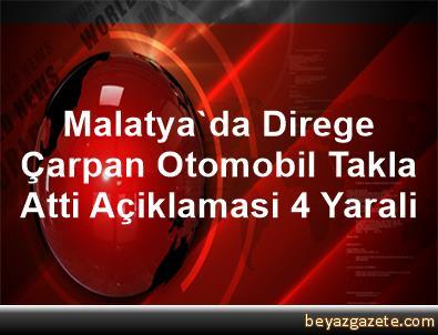 Malatya'da Direge Çarpan Otomobil Takla Atti Açiklamasi 4 Yarali
