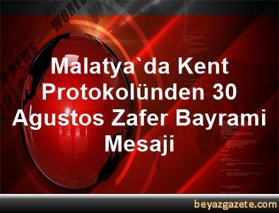 Malatya'da Kent Protokolünden 30 Agustos Zafer Bayrami Mesaji