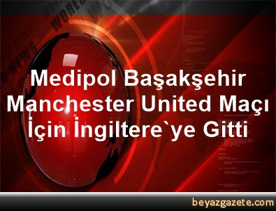 man united vs istanbul ba�ak�ehir - photo #9
