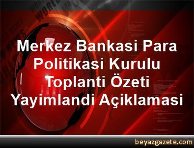 Merkez Bankasi Para Politikasi Kurulu Toplanti Özeti Yayimlandi Açiklamasi
