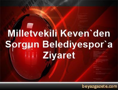 Milletvekili Keven'den Sorgun Belediyespor'a Ziyaret