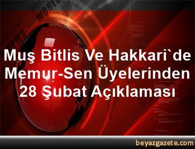 Muş, Bitlis Ve Hakkari'de Memur-Sen Üyelerinden 28 Şubat Açıklaması