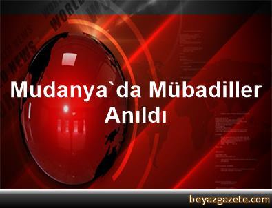 Mudanya'da Mübadiller Anıldı