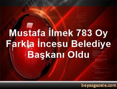 Mustafa İlmek 783 Oy Farkla İncesu Belediye Başkanı Oldu