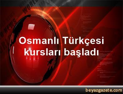 Osmanlı Türkçesi kursları başladı