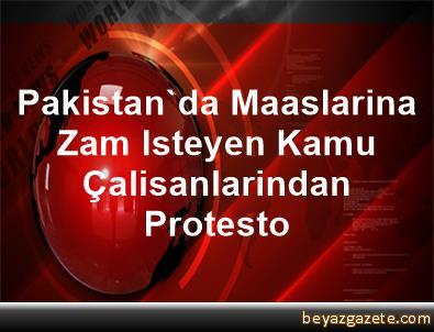 Pakistan'da Maaslarina Zam Isteyen Kamu Çalisanlarindan Protesto