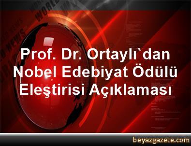 Prof. Dr. Ortaylı'dan Nobel Edebiyat Ödülü Eleştirisi Açıklaması