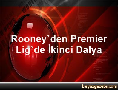 Rooney'den Premier Lig'de İkinci Dalya