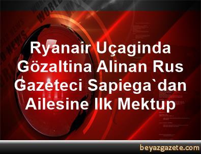 Ryanair Uçaginda Gözaltina Alinan Rus Gazeteci Sapiega'dan Ailesine Ilk Mektup