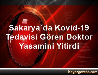 Sakarya'da Kovid-19 Tedavisi Gören Doktor Yasamini Yitirdi