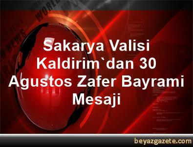 Sakarya Valisi Kaldirim'dan 30 Agustos Zafer Bayrami Mesaji