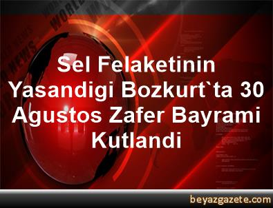 Sel Felaketinin Yasandigi Bozkurt'ta 30 Agustos Zafer Bayrami Kutlandi