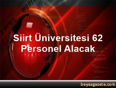 Siirt Üniversitesi 62 Personel Alacak
