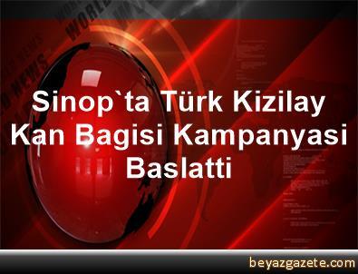 Sinop'ta Türk Kizilay Kan Bagisi Kampanyasi Baslatti