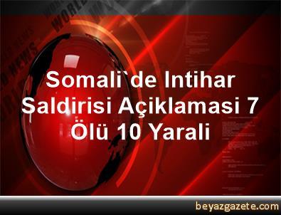 Somali'de Intihar Saldirisi Açiklamasi 7 Ölü, 10 Yarali