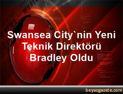 Swansea City'nin Yeni Teknik Direktörü Bradley Oldu