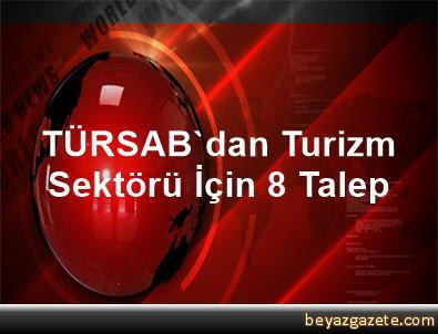 TÜRSAB'dan Turizm Sektörü İçin 8 Talep