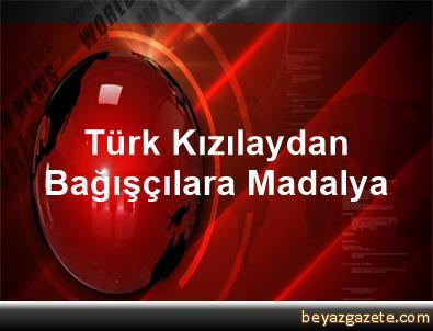 Türk Kızılaydan Bağışçılara Madalya