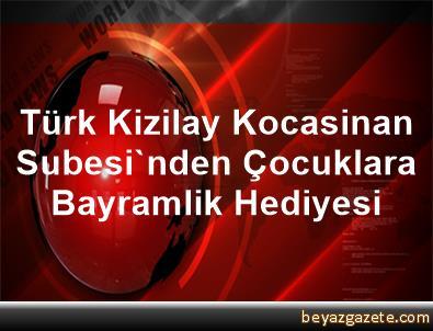 Türk Kizilay Kocasinan Subesi'nden Çocuklara Bayramlik Hediyesi