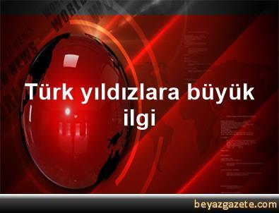 Türk yıldızlara büyük ilgi