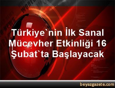 Türkiye'nin İlk Sanal Mücevher Etkinliği 16 Şubat'ta Başlayacak