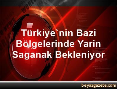 Türkiye'nin Bazi Bölgelerinde Yarin Saganak Bekleniyor
